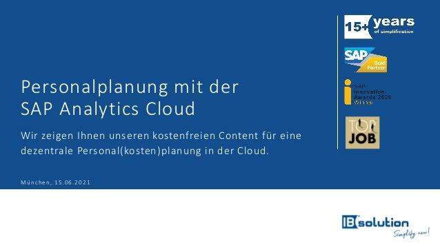 Personalplanung mit der SAP Analytics Cloud Wir zeigen Ihnen unseren kostenfreien Content für eine dezentrale Personal(kos...