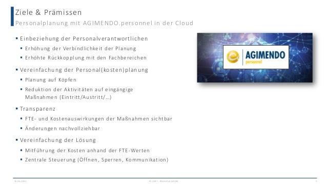 Ziele & Prämissen Personalplanung mit AGIMENDO.personnel in der Cloud  Einbeziehung der Personalverantwortlichen  Erhöhu...