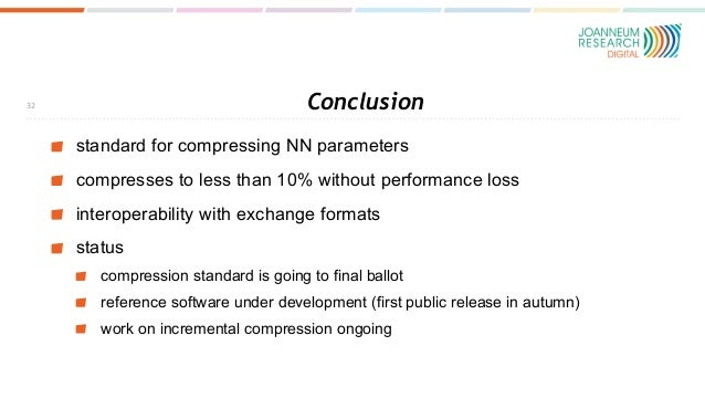 Conclusion standard for compressing NN parameters compresses to less than 10% without performance loss interoperability wi...
