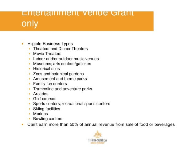Entertainment Venue Grant only  Eligible Business Types  Theaters and Dinner Theaters  Movie Theaters  Indoor and/or o...