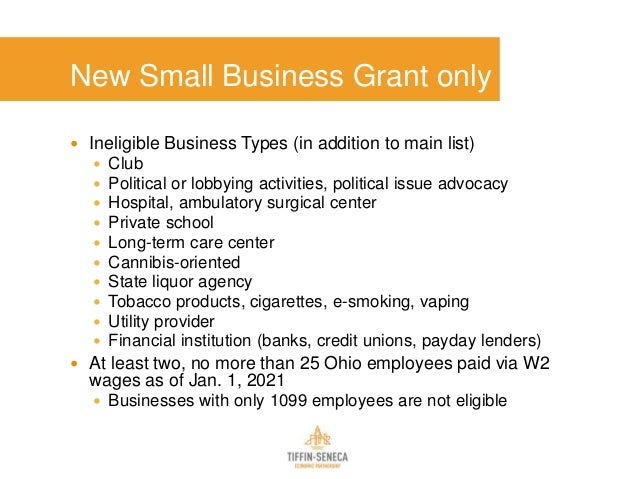 New Small Business Grant only  Ineligible Business Types (in addition to main list)  Club  Political or lobbying activi...