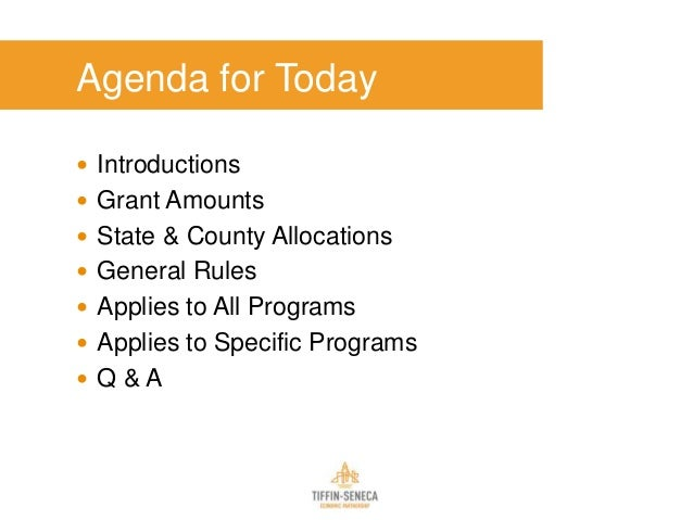 Agenda for Today  Introductions  Grant Amounts  State & County Allocations  General Rules  Applies to All Programs  ...