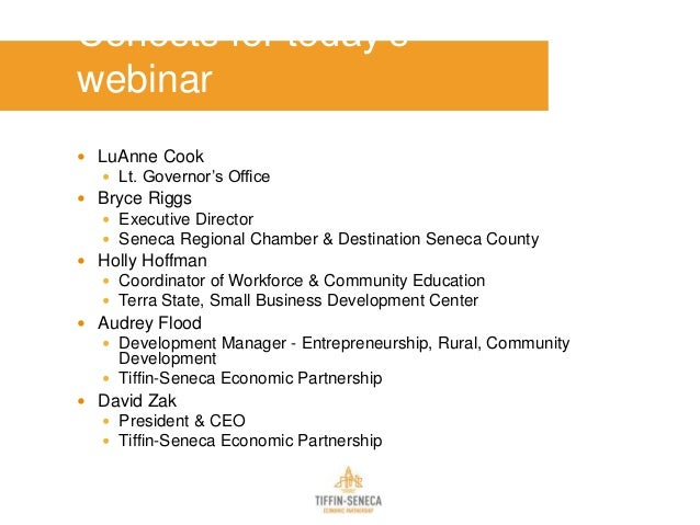 Cohosts for today's webinar  LuAnne Cook  Lt. Governor's Office  Bryce Riggs  Executive Director  Seneca Regional Cha...