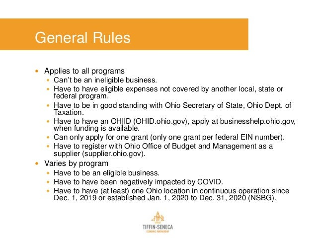 General Rules  Applies to all programs  Can't be an ineligible business.  Have to have eligible expenses not covered by...