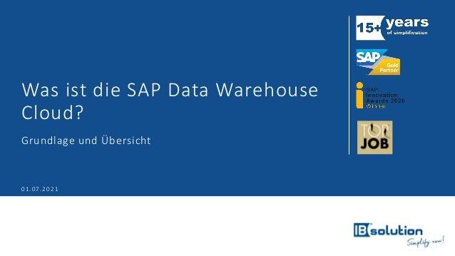 Was ist die SAP Data Warehouse Cloud? Grundlage und Übersicht 01.07.2021