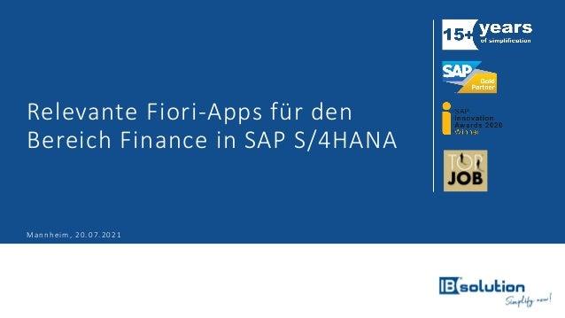 Relevante Fiori-Apps für den Bereich Finance in SAP S/4HANA Mannheim, 20.07.2021