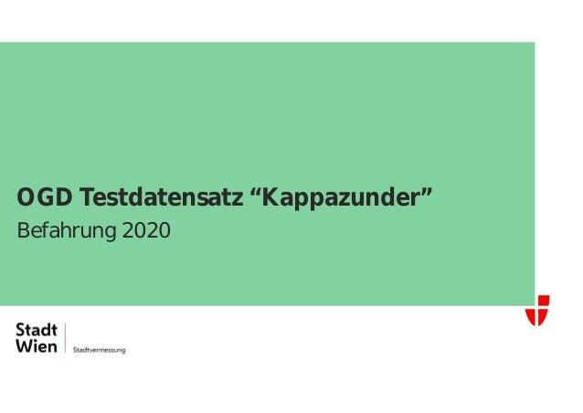 "OGD Testdatensatz ""Kappazunder"" Befahrung 2020"