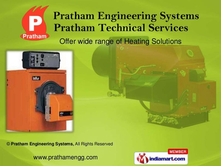 Offer wide range of Heating Solutions© Pratham Engineering Systems, All Rights Reserved            www.prathamengg.com