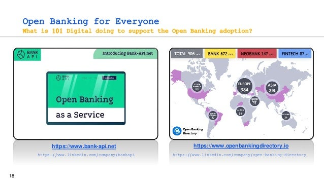 18 Open Banking for Everyone What is 101 Digital doing to support the Open Banking adoption? https://www.bank-api.net http...