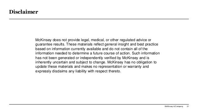McKinsey & Company 31 Disclaimer McKinsey does not provide legal, medical, or other regulated advice or guarantee results....