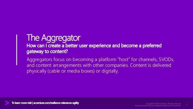 Accenture Media & Entertainment Industry 2021 - The Aggregator Value Play Slide 2