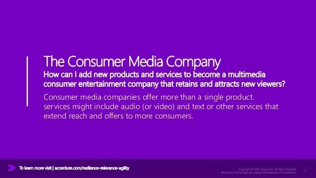 Accenture Media & Entertainment Industry 2021 - The Consumer Media Value Play Slide 2