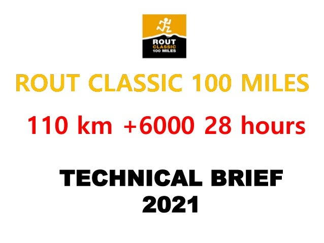 TECHNICAL BRIEF 2021 110 km +6000 28 hours 12th edition