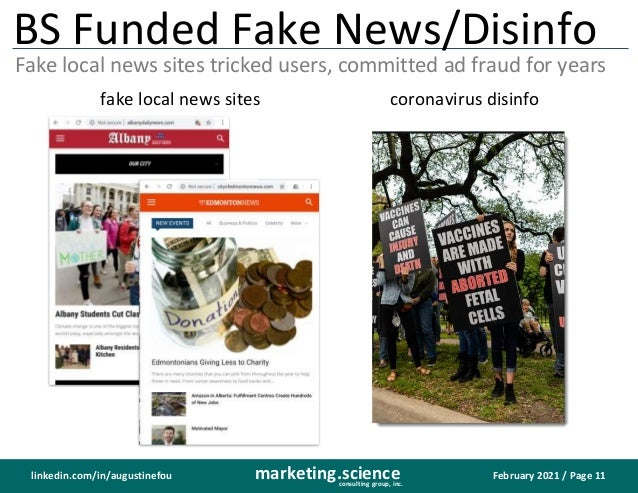 February 2021 / Page 11 marketing.science consulting group, inc. linkedin.com/in/augustinefou BS Funded Fake News/Disinfo ...