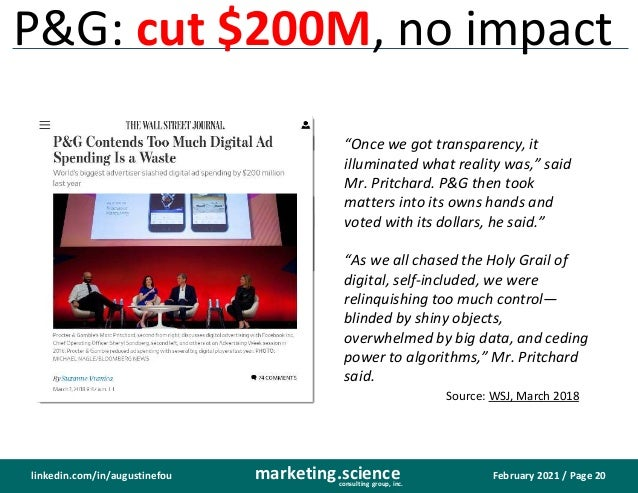 """February 2021 / Page 20 marketing.science consulting group, inc. linkedin.com/in/augustinefou P&G: cut $200M, no impact """"O..."""