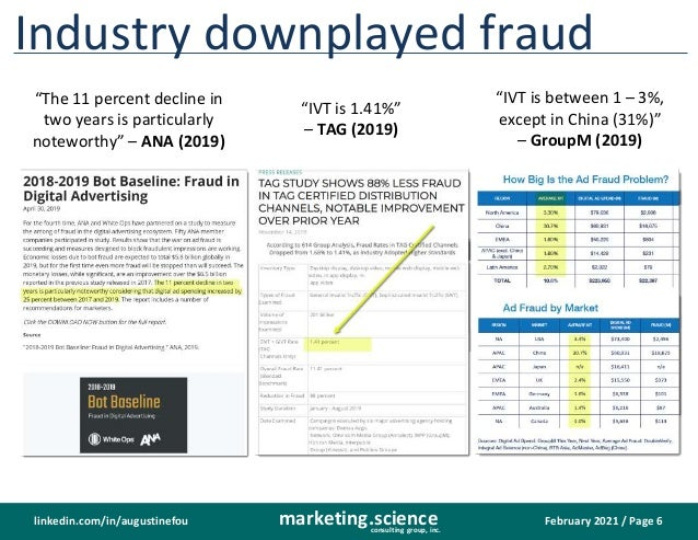 """February 2021 / Page 6 marketing.science consulting group, inc. linkedin.com/in/augustinefou Industry downplayed fraud """"Th..."""