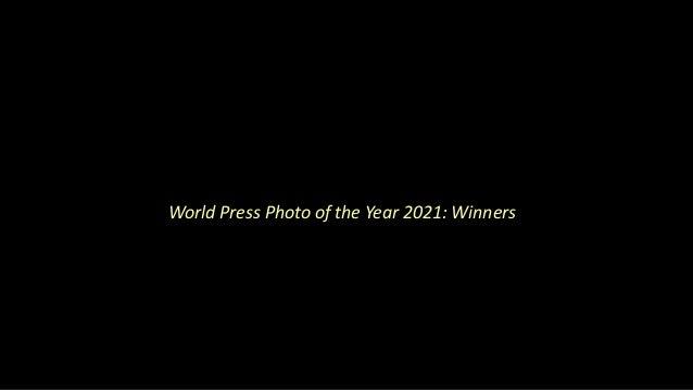 2021 World Press Photo of the Year:  Winners Slide 2