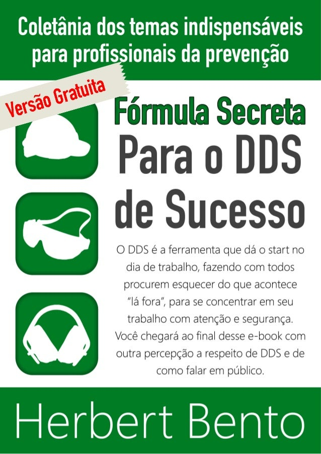 Fórmula Secreta para o DDS de Sucesso  Herbert Bento - Esta versão é de distribuição gratuíta sendo proibido qualquer tipo...
