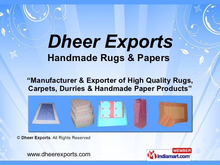 """"""" Manufacturer & Exporter of High Quality Rugs, Carpets, Durries & Handmade Paper Products"""" Dheer Exports Handmade Rugs & ..."""