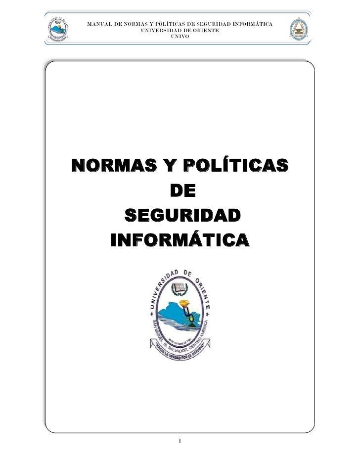MANUAL DE NORMAS Y POLÍTICAS DE SEGURIDAD INFORMÁTICA               UNIVERSIDAD DE ORIENTE                         UNIVONO...