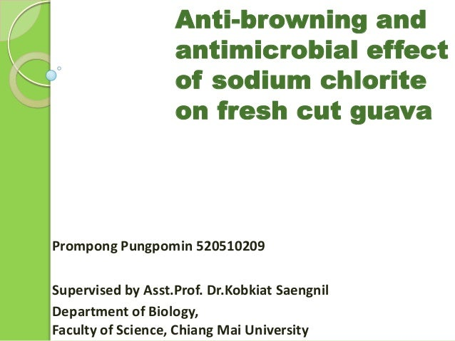 Anti-browning and                   antimicrobial effect                   of sodium chlorite                   on fresh c...