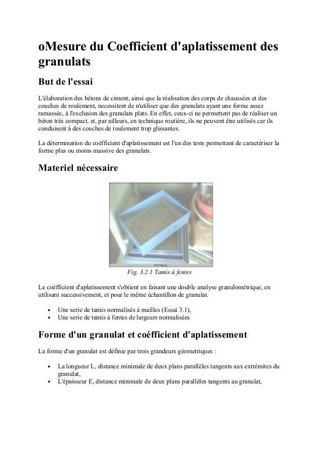 oMesure du Coefficient d'aplatissement des granulats But de l'essai L'élaboration des bétons de ciment, ainsi que la réali...