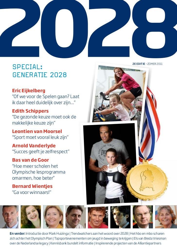 """2E EDITIE —ZOMER 2011 Special: Generatie 2028 Eric Eijkelberg """"Of we voor de Spelen gaan? Laat ik daar heel duidelijk over..."""