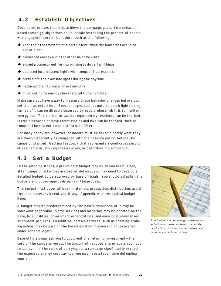 4.2        Establish Objectives Develop objectives that help achieve the campaign goals. In a behavior- based campaign, ob...