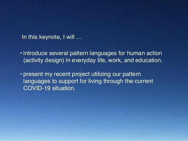 """Takashi Iba's Keynote at AsianPLoP2020: """"Support for Living Better Throughout the COVID-19 Situation with Pattern Languages"""" Slide 2"""