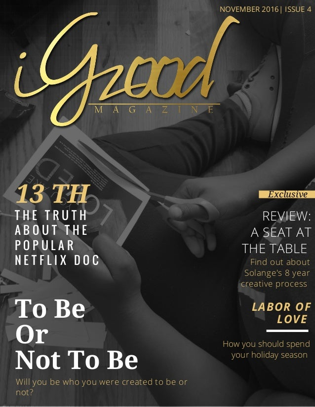 To Be Or Not To Be Exclusive NOVEMBER 2016| ISSUE 4 REVIEW: A SEAT AT THE TABLE Will you be who you were created to be or ...