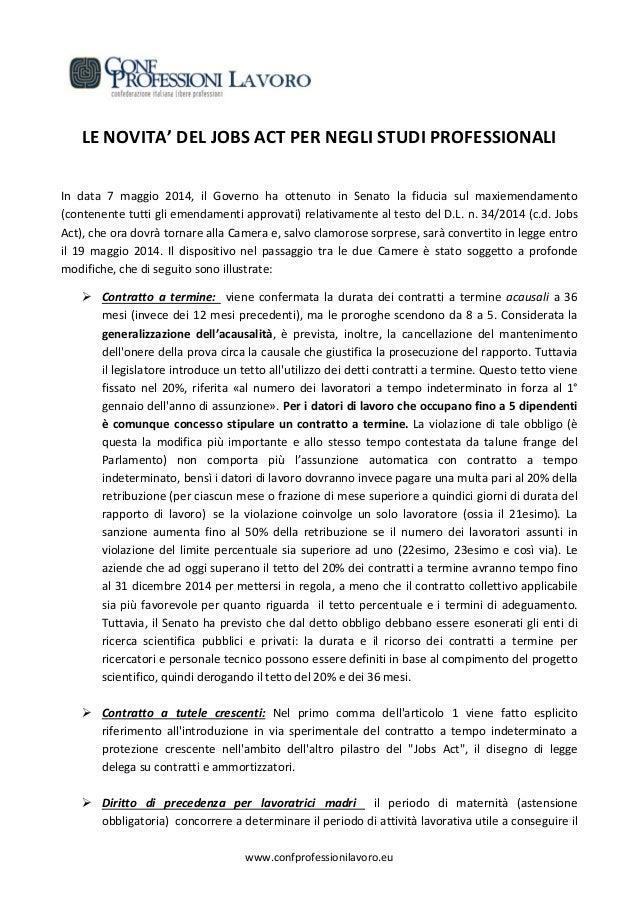 www.confprofessionilavoro.eu LE NOVITA' DEL JOBS ACT PER NEGLI STUDI PROFESSIONALI In data 7 maggio 2014, il Governo ha ot...