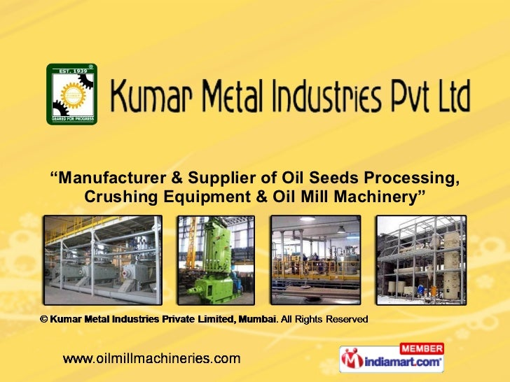 """ Manufacturer & Supplier of Oil Seeds Processing, Crushing Equipment & Oil Mill Machinery"""