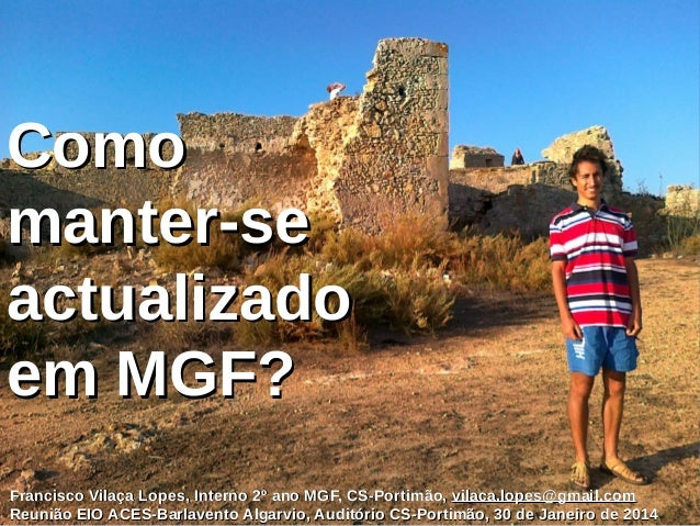 Francisco Vilaça Lopes, Interno 2º ano MGF, CS-Portimão,Francisco Vilaça Lopes, Interno 2º ano MGF, CS-Portimão, vilaca.lo...