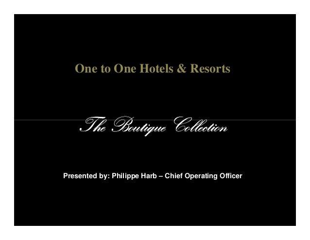 One to One Hotels & Resorts TheTheTheThe Boutique CollectionBoutique CollectionBoutique CollectionBoutique CollectionTheTh...
