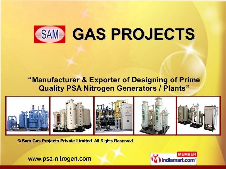 "GAS PROJECTS "" Manufacturer & Exporter of Designing of Prime Quality PSA Nitrogen Generators / Plants"""