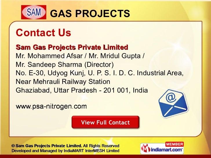 Contact Us <ul><li>Sam Gas Projects Private Limited </li></ul><ul><li>Mr. Mohammed Afsar / Mr. Mridul Gupta / Mr. Sandeep ...