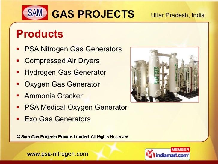 Products <ul><li>PSA Nitrogen Gas Generators </li></ul><ul><li>Compressed Air Dryers </li></ul><ul><li>Hydrogen Gas Genera...