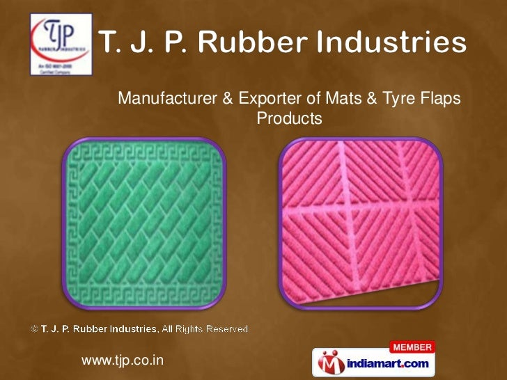 Manufacturer & Exporter of Mats & Tyre Flaps                      Productswww.tjp.co.in