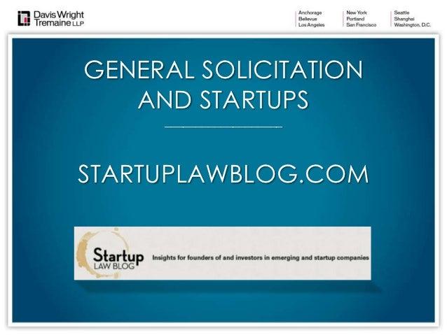 GENERAL SOLICITATION   AND STARTUPS     ___________________STARTUPLAWBLOG.COM