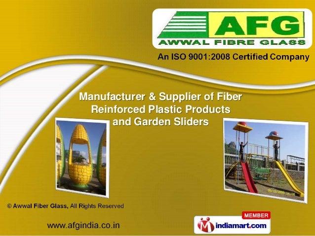 Manufacturer & Supplier of Fiber Reinforced Plastic Products     and Garden Sliders