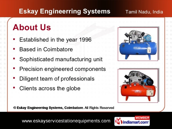 Eskay Engineerring Systems         Tamil Nadu, IndiaAbout Us Established in the year 1996 Based in Coimbatore Sophistic...