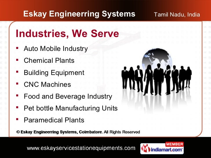 Eskay Engineerring Systems       Tamil Nadu, IndiaIndustries, We Serve Auto Mobile Industry Chemical Plants Building Eq...