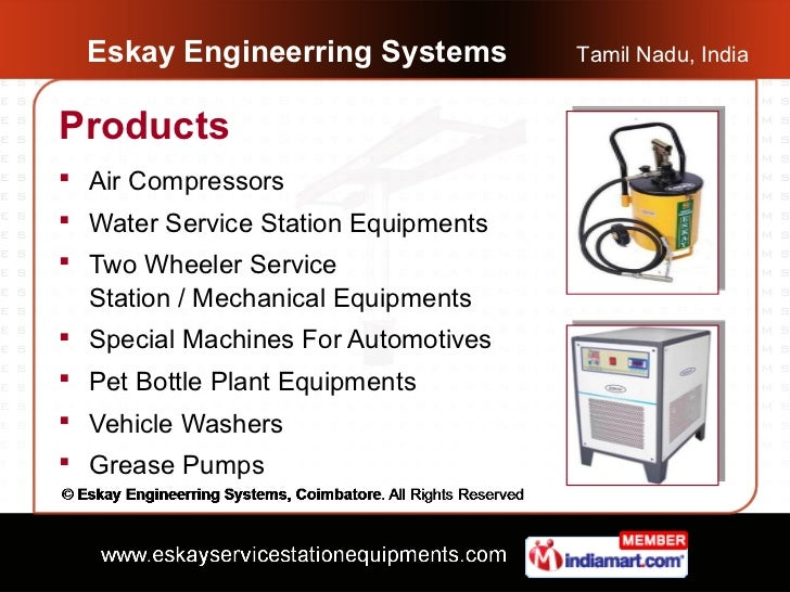 Eskay Engineerring Systems         Tamil Nadu, IndiaProducts Air Compressors Water Service Station Equipments Two Wheel...