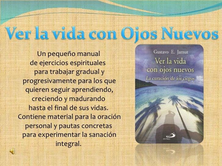 <ul><li>Un pequeño manual  de ejercicios espirituales  para trabajar gradual y progresivamente para los que quieren seguir...