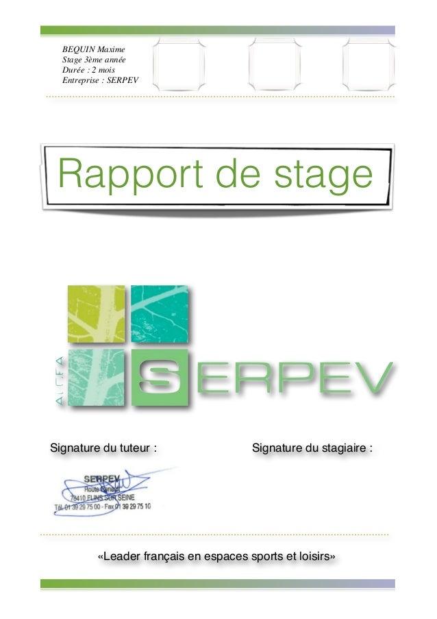 BEQUIN Maxime ! Stage 3ème année! Durée : 2 mois! Entreprise : SERPEV! ! ! ! ! ! ! ! ! Rapport de stage «Leader français e...