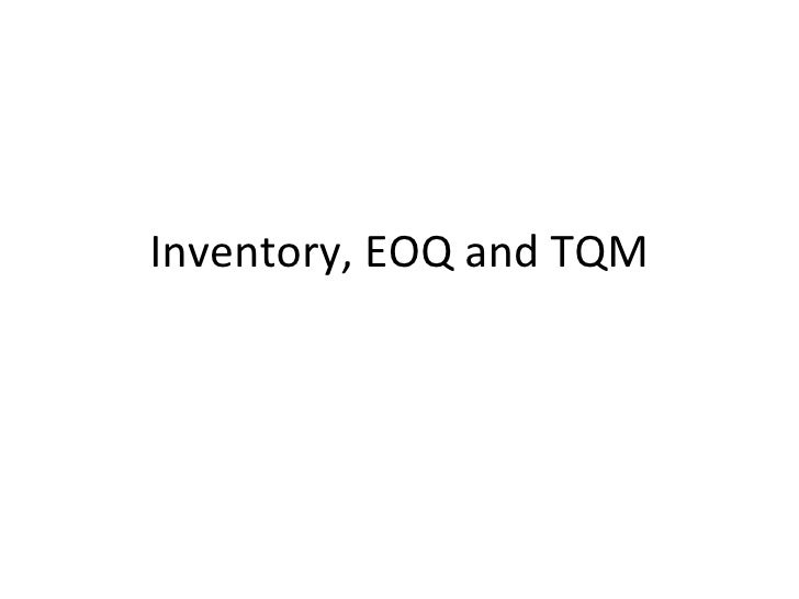Inventory, EOQ and TQM