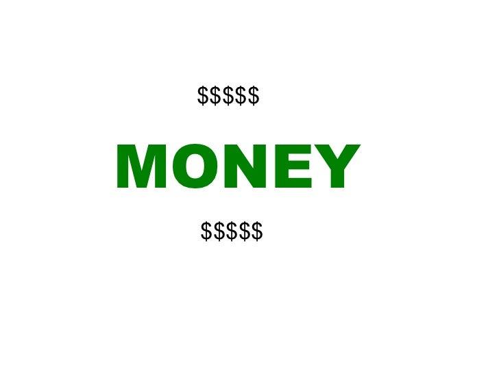 MONEY $$$$$ $$$$$