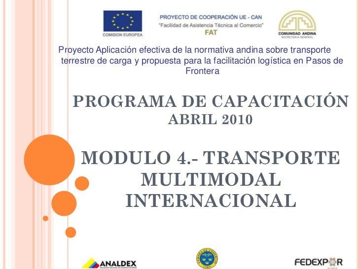 Proyecto Aplicación efectiva de la normativa andina sobre transporteterrestre de carga y propuesta para la facilitación lo...