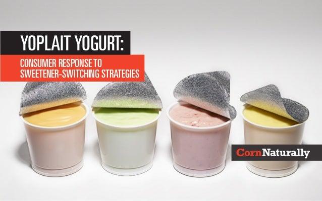 Consumer Responseto Sweetener-Switching Strategies YoplaitYogurt: