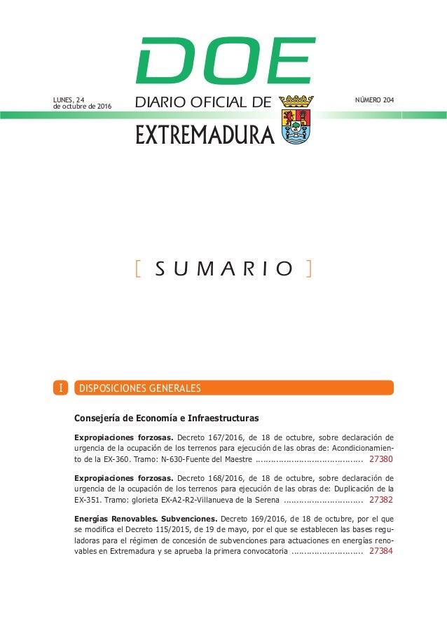 I DISPOSICIONES GENERALES Consejería de Economía e Infraestructuras Expropiaciones forzosas. Decreto 167/2016, de 18 de oc...